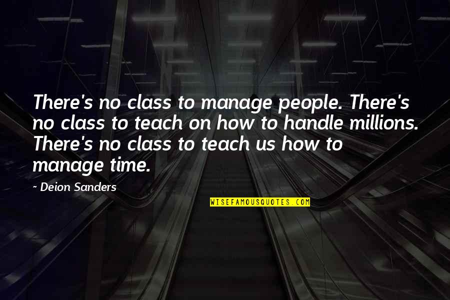 Good Night Rest Quotes By Deion Sanders: There's no class to manage people. There's no