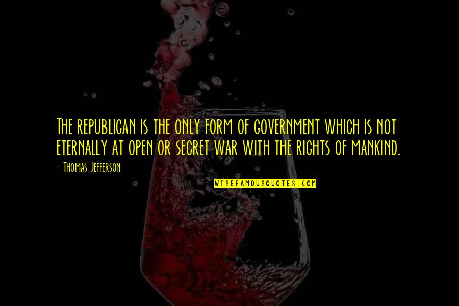 Good Night Rest Quotes By Thomas Jefferson: The republican is the only form of government