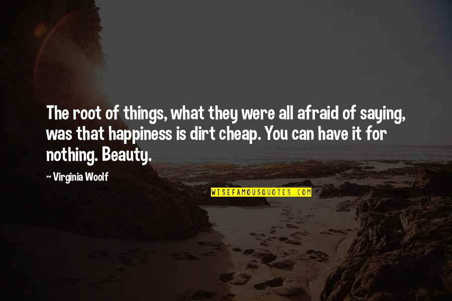 Good Night Rest Quotes By Virginia Woolf: The root of things, what they were all