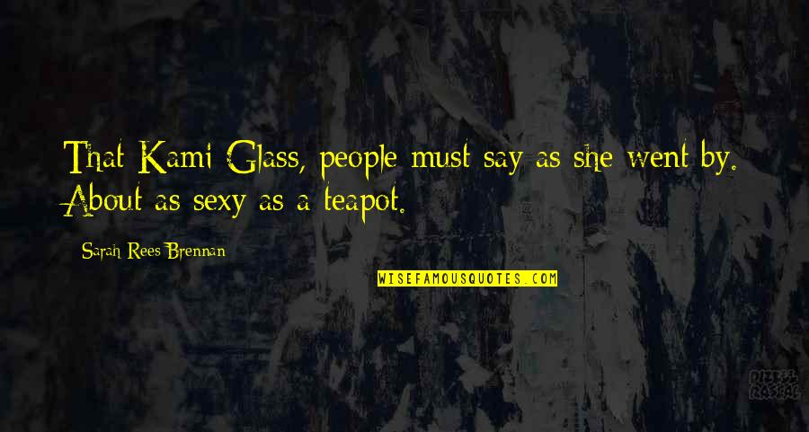 Good Old Days Memories Quotes By Sarah Rees Brennan: That Kami Glass, people must say as she