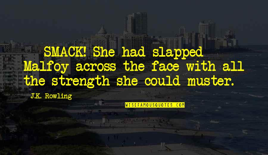 Good Omens Death Quotes By J.K. Rowling: - SMACK! She had slapped Malfoy across the