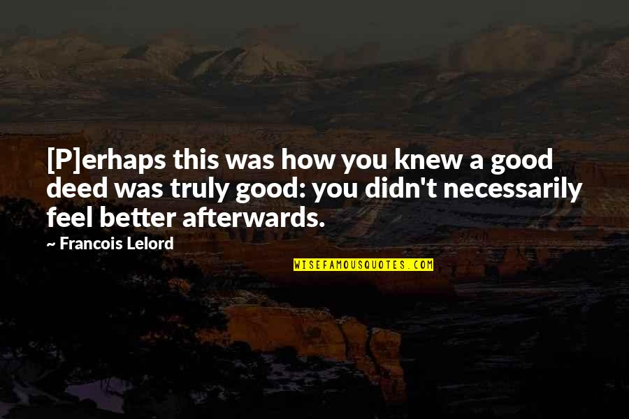 Good P.m Quotes By Francois Lelord: [P]erhaps this was how you knew a good