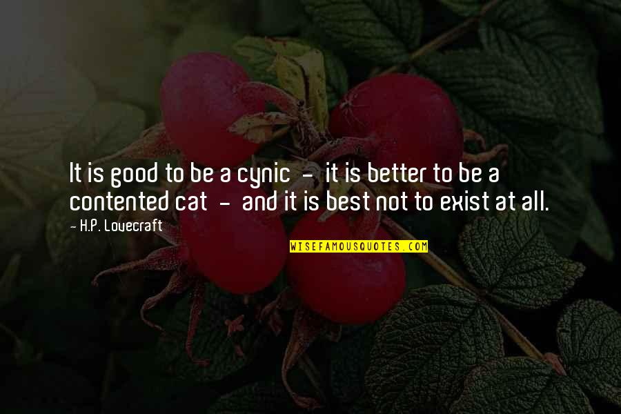 Good P.m Quotes By H.P. Lovecraft: It is good to be a cynic -