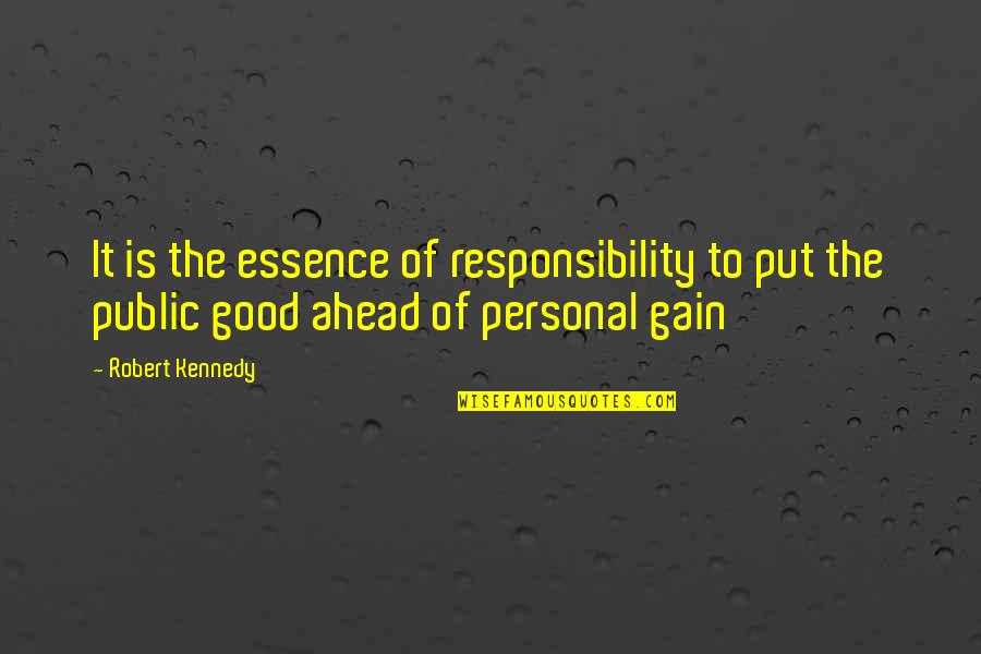 Good Personal Quotes By Robert Kennedy: It is the essence of responsibility to put