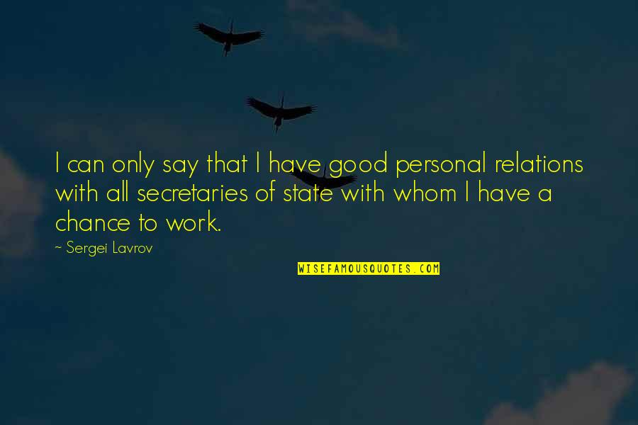 Good Personal Quotes By Sergei Lavrov: I can only say that I have good