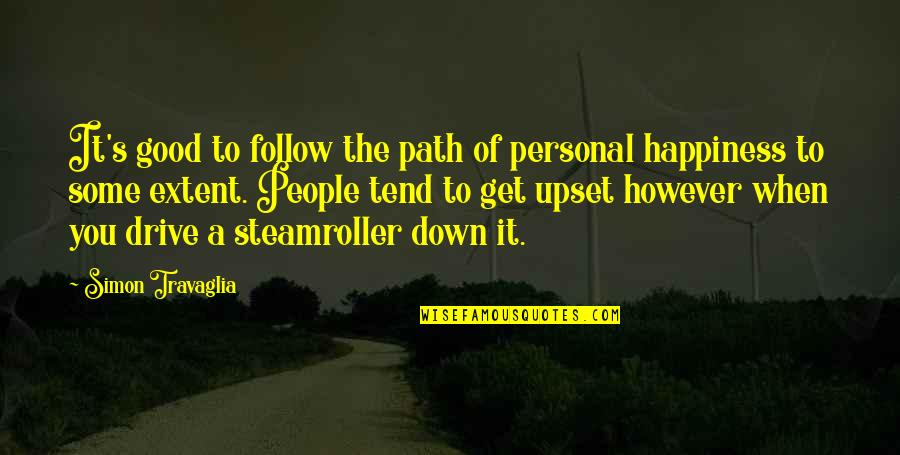 Good Personal Quotes By Simon Travaglia: It's good to follow the path of personal