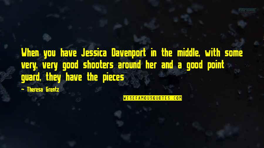 Good Point Guard Quotes By Theresa Grentz: When you have Jessica Davenport in the middle,