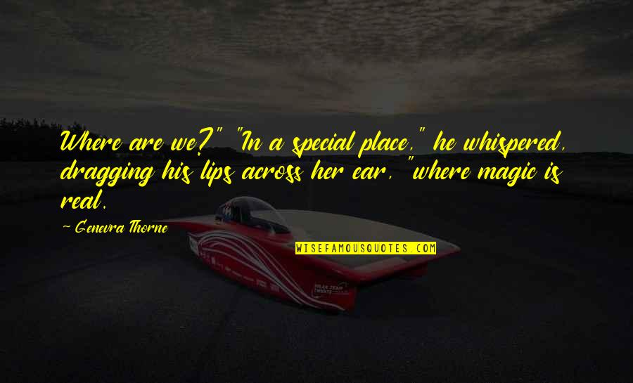 "Good Promotion Quotes By Genevra Thorne: Where are we?"" ""In a special place,"" he"