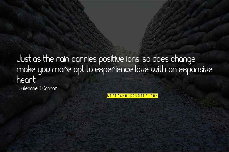 Good Promotion Quotes By Julieanne O'Connor: Just as the rain carries positive ions, so