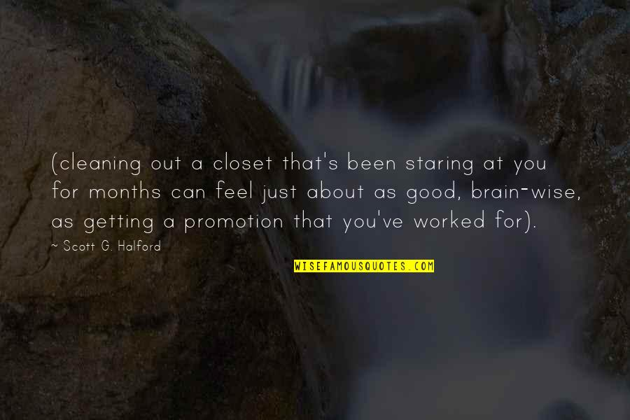 Good Promotion Quotes By Scott G. Halford: (cleaning out a closet that's been staring at