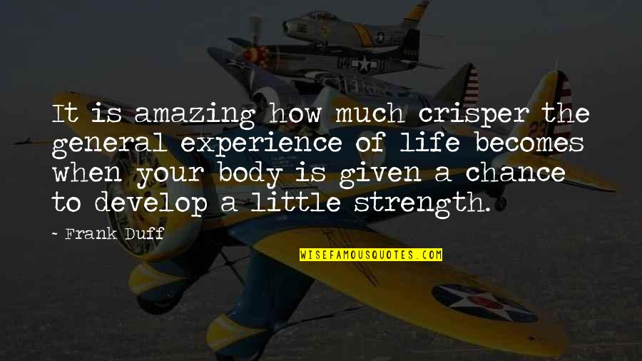 Good Provocative Quotes By Frank Duff: It is amazing how much crisper the general