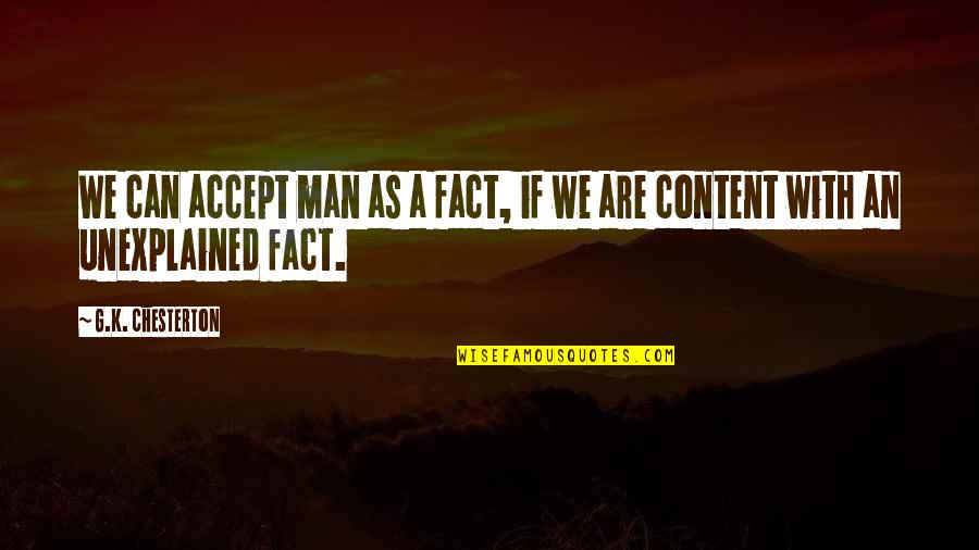 Good Punchlines Quotes By G.K. Chesterton: We can accept man as a fact, if