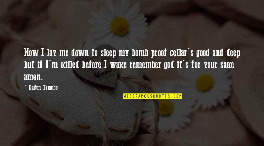 Good Remember Me Quotes By Dalton Trumbo: Now I lay me down to sleep my