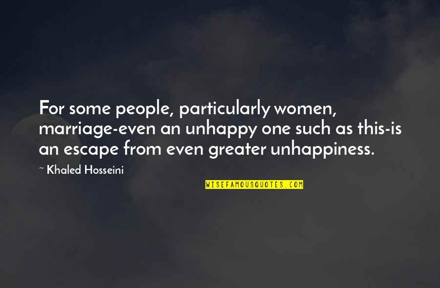 Good Sales Leadership Quotes By Khaled Hosseini: For some people, particularly women, marriage-even an unhappy
