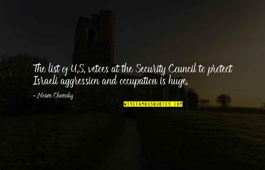 Good Sales Leadership Quotes By Noam Chomsky: The list of U.S. vetoes at the Security
