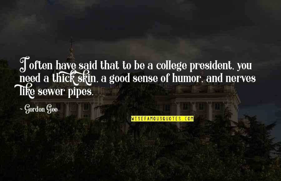 Good Sense Of Humor Quotes By Gordon Gee: I often have said that to be a