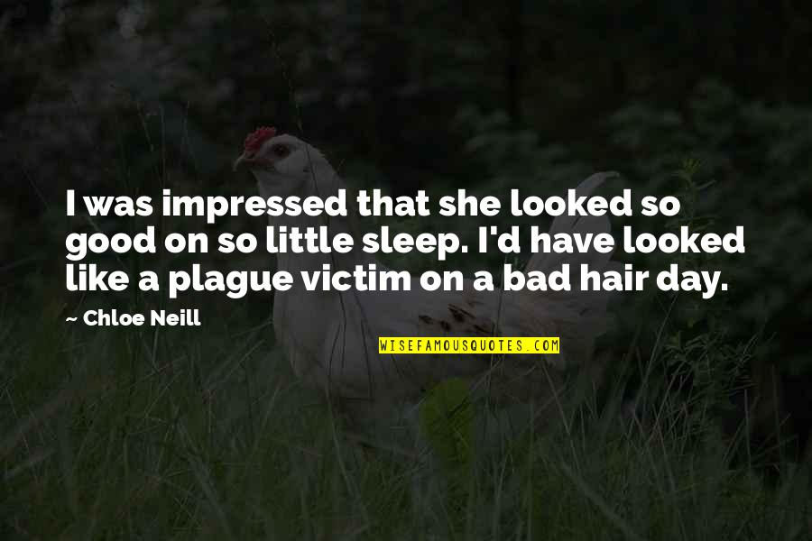 Good Sleep Quotes By Chloe Neill: I was impressed that she looked so good