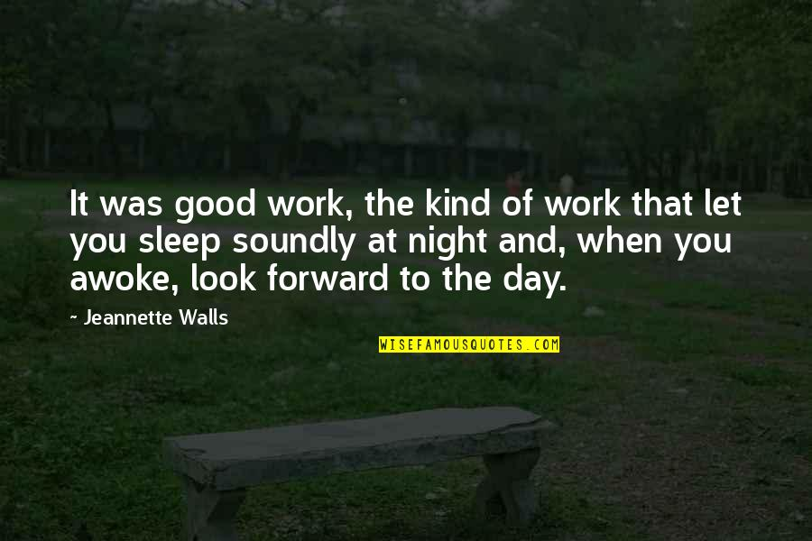 Good Sleep Quotes By Jeannette Walls: It was good work, the kind of work