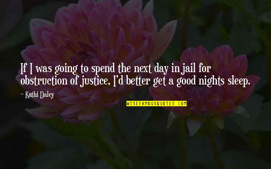 Good Sleep Quotes By Kathi Daley: If I was going to spend the next