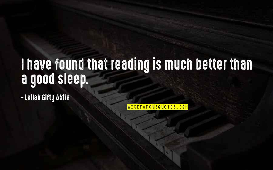Good Sleep Quotes By Lailah Gifty Akita: I have found that reading is much better
