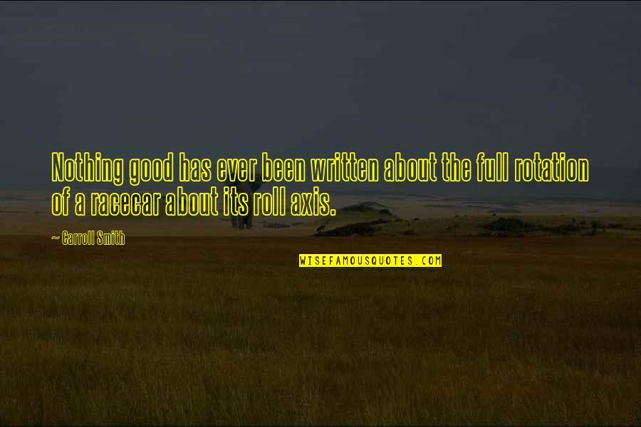 Good Smith Quotes By Carroll Smith: Nothing good has ever been written about the