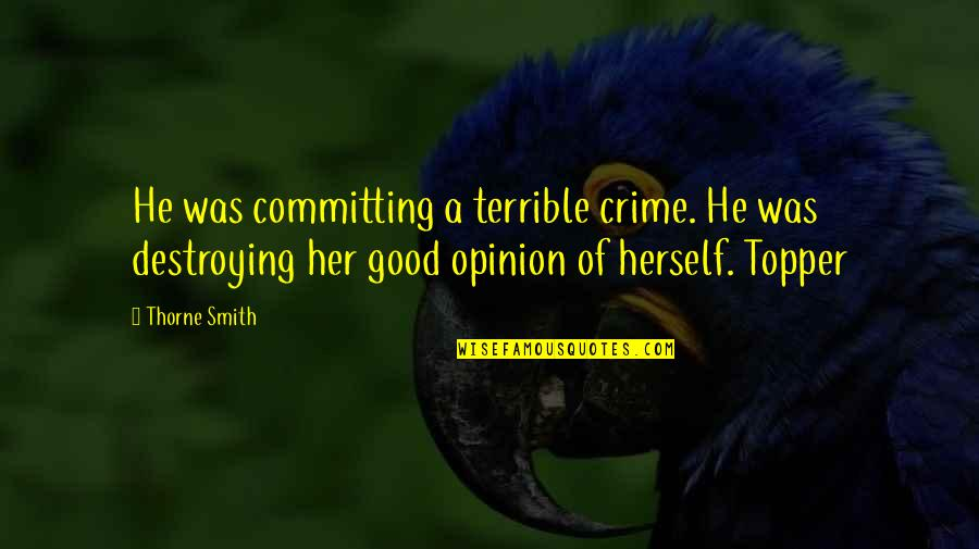 Good Smith Quotes By Thorne Smith: He was committing a terrible crime. He was