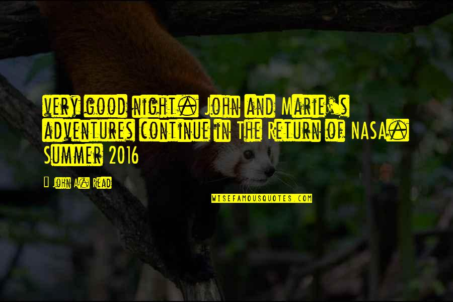 Good Summer Night Quotes By John A. Read: very good night. John and Marie's adventures continue