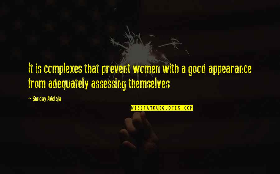 Good Sunday Quotes By Sunday Adelaja: It is complexes that prevent women with a