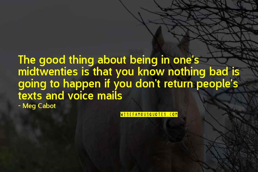 Good Thing Happen Quotes By Meg Cabot: The good thing about being in one's midtwenties