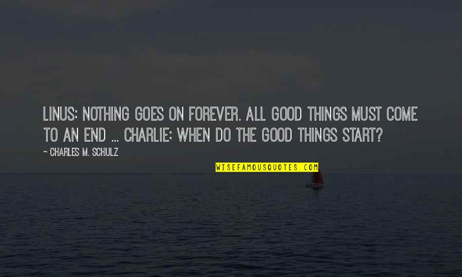 Good Things Come End Quotes Top 19 Famous Quotes About Good Things