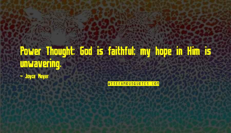 Good True Blood Quotes By Joyce Meyer: Power Thought: God is faithful; my hope in