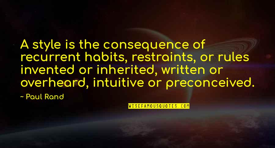 Good Tumblr Themes For Quotes By Paul Rand: A style is the consequence of recurrent habits,