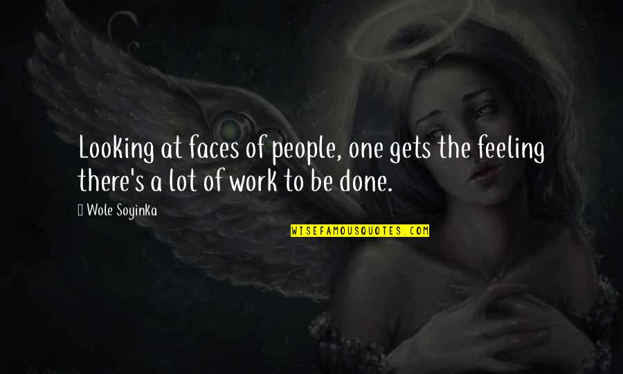 Good Tumblr Themes For Quotes By Wole Soyinka: Looking at faces of people, one gets the
