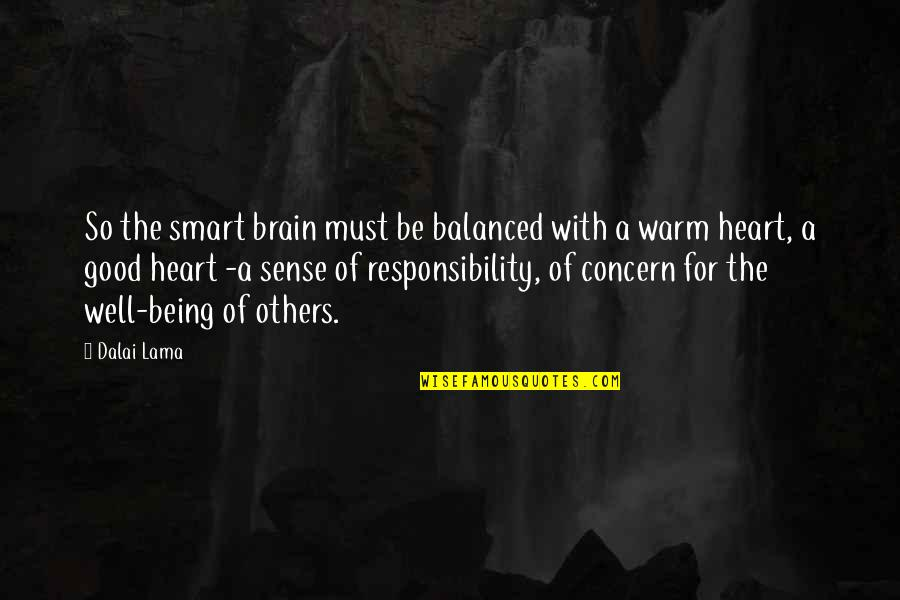 Good Well Being Quotes By Dalai Lama: So the smart brain must be balanced with