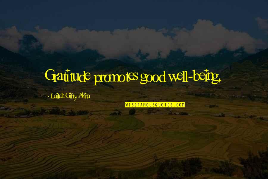 Good Well Being Quotes By Lailah Gifty Akita: Gratitude promotes good well-being.