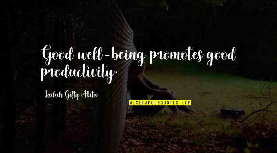 Good Well Being Quotes By Lailah Gifty Akita: Good well-being promotes good productivity.