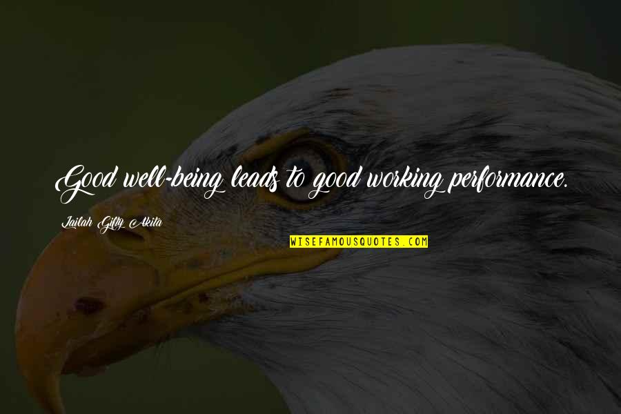 Good Well Being Quotes By Lailah Gifty Akita: Good well-being leads to good working performance.