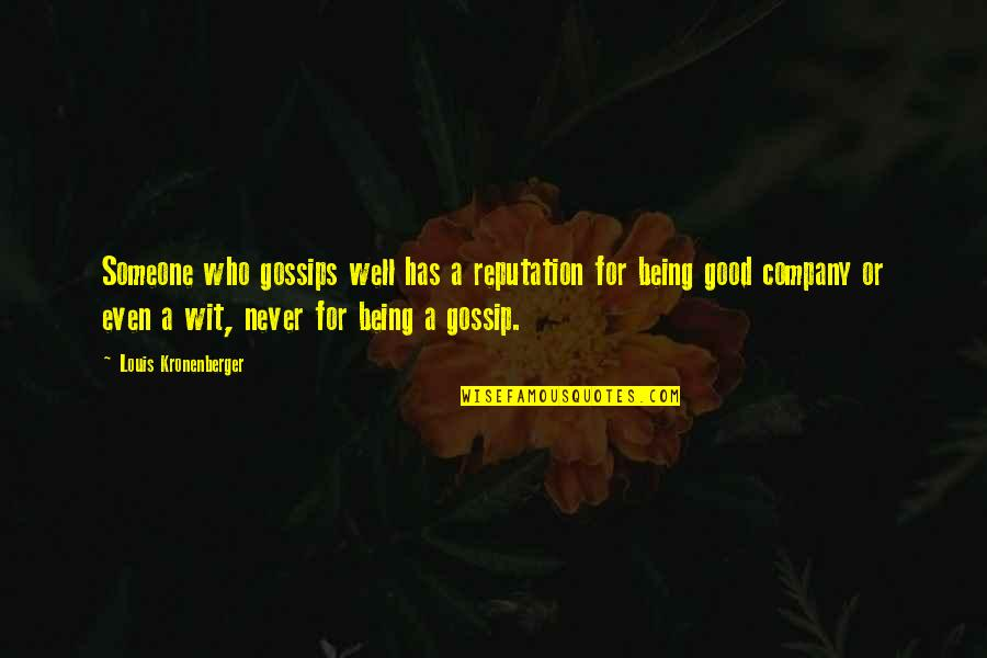 Good Well Being Quotes By Louis Kronenberger: Someone who gossips well has a reputation for