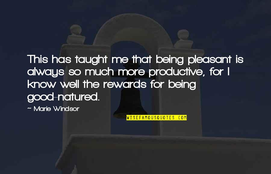 Good Well Being Quotes By Marie Windsor: This has taught me that being pleasant is