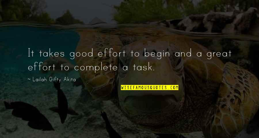 Good Working Quotes By Lailah Gifty Akita: It takes good effort to begin and a