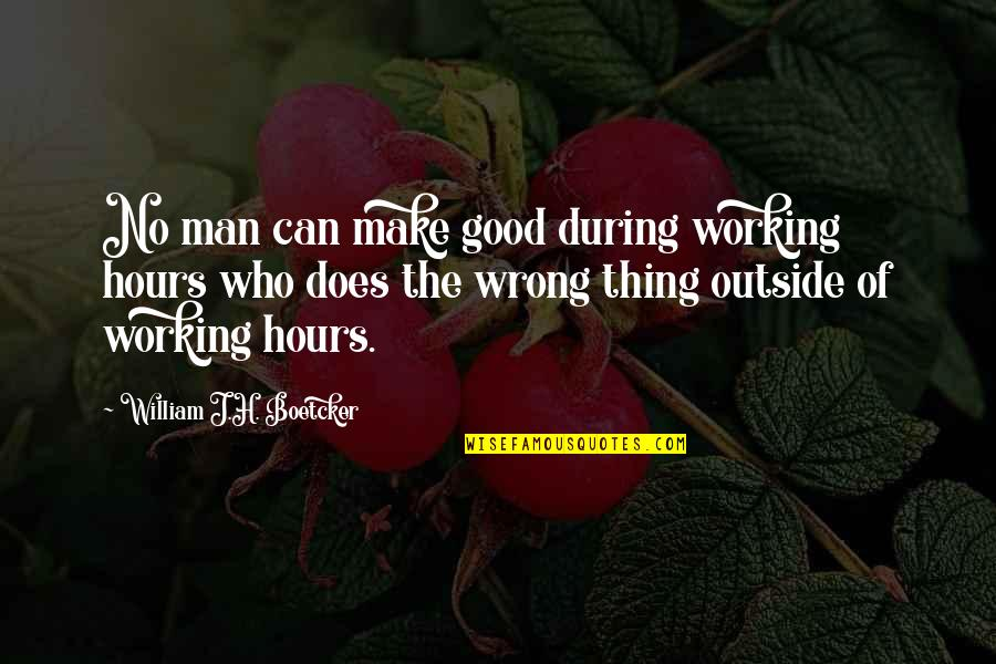 Good Working Quotes By William J.H. Boetcker: No man can make good during working hours