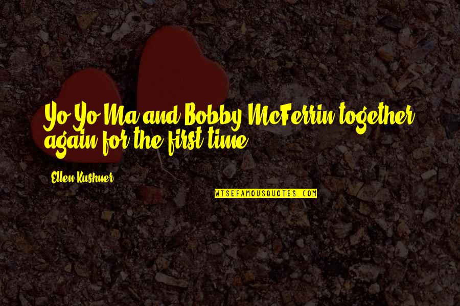 Goodbye Toby Office Quotes By Ellen Kushner: Yo-Yo Ma and Bobby McFerrin together again for