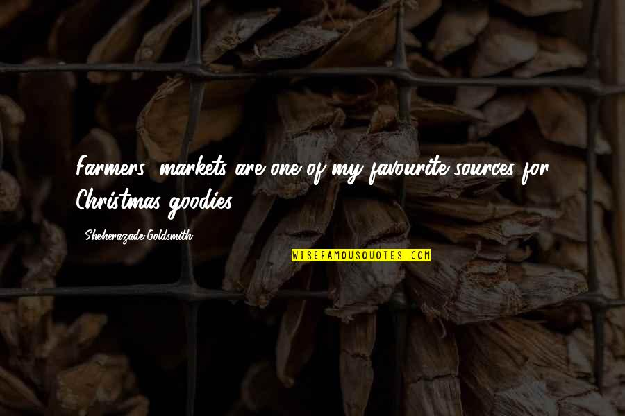 Goodies Quotes By Sheherazade Goldsmith: Farmers' markets are one of my favourite sources