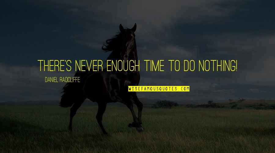Google Docs Double Quotes By Daniel Radcliffe: There's never enough time to do nothing!
