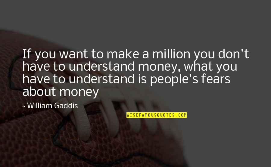 Google Docs Double Quotes By William Gaddis: If you want to make a million you