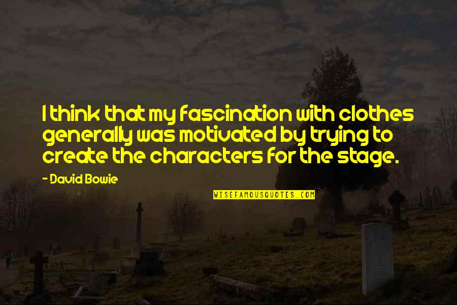Google Stock Quotes By David Bowie: I think that my fascination with clothes generally