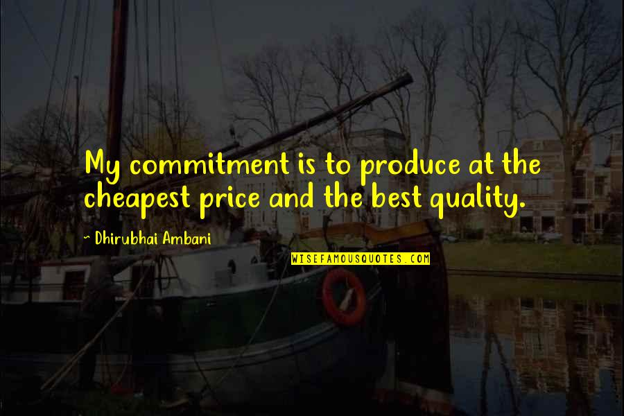 Google Web Services Stock Quotes By Dhirubhai Ambani: My commitment is to produce at the cheapest