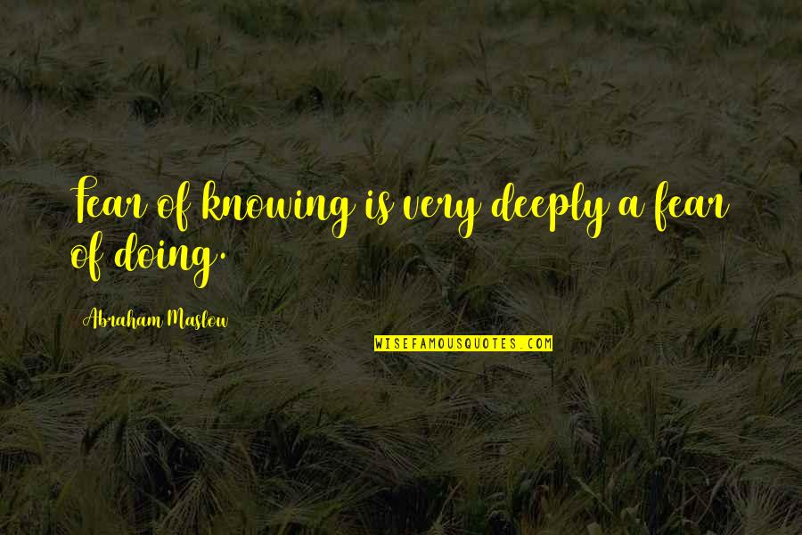 Goon Bag Quotes By Abraham Maslow: Fear of knowing is very deeply a fear