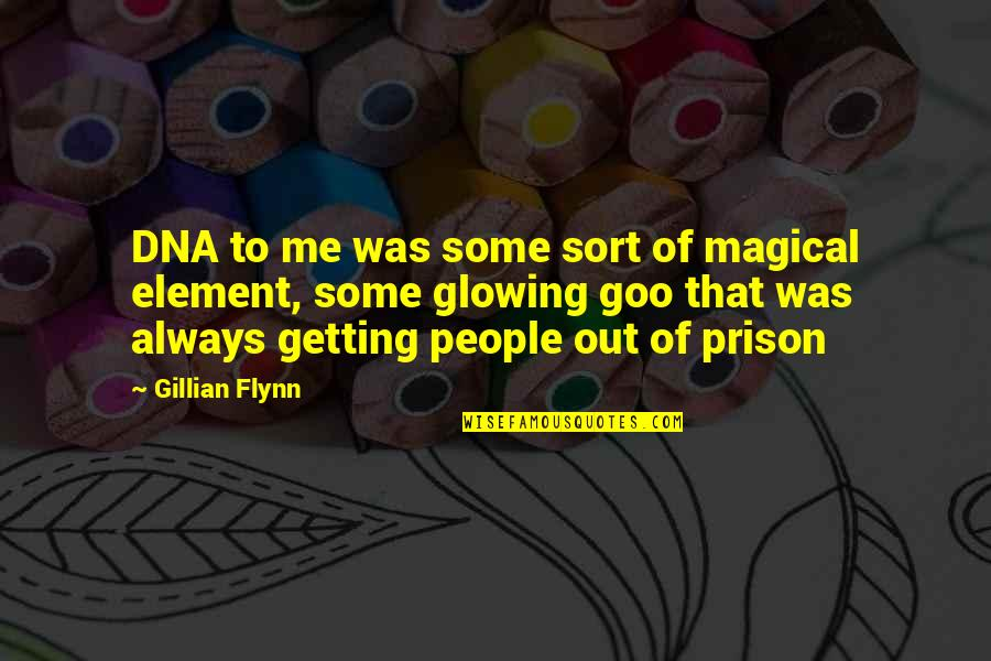 Goo's Quotes By Gillian Flynn: DNA to me was some sort of magical