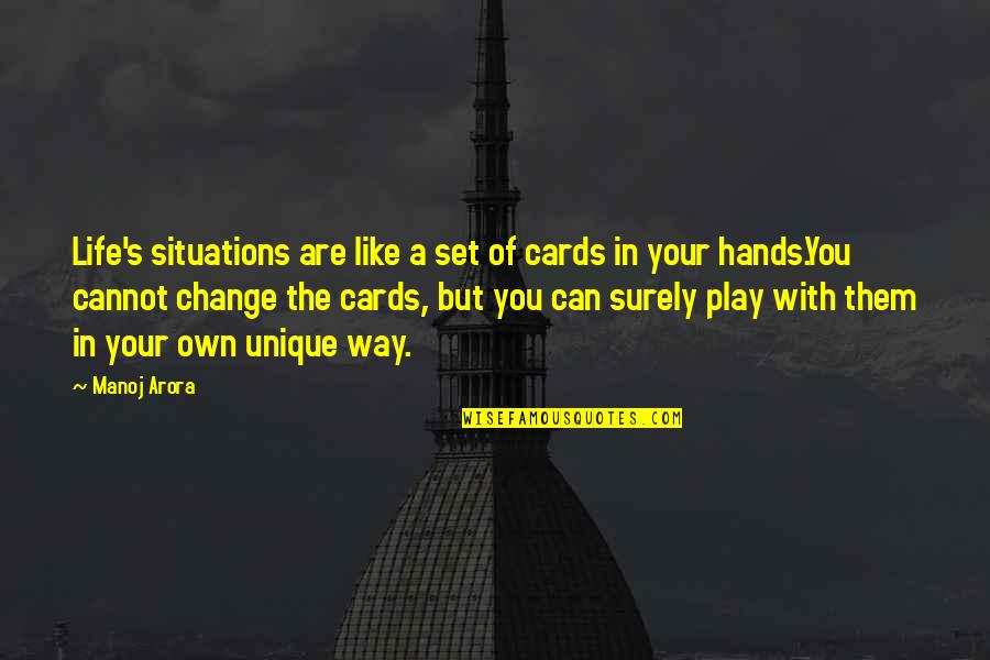 Gorean Kur Quotes By Manoj Arora: Life's situations are like a set of cards